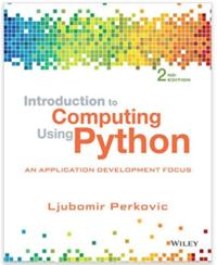 Introduction to Computing Using Python, 2nd Edition (Perkovic) |